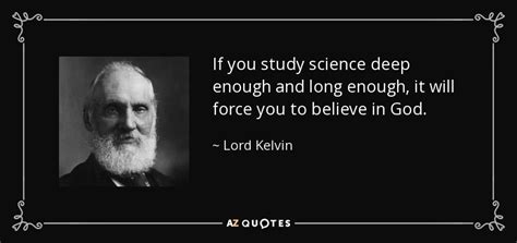 lord kelvin quote   study science deep