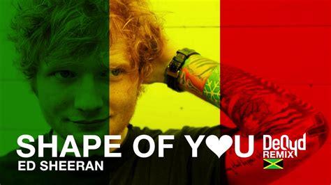 Ed Sheeran  Shape Of You (deqyd Refix) [remix] Youtube