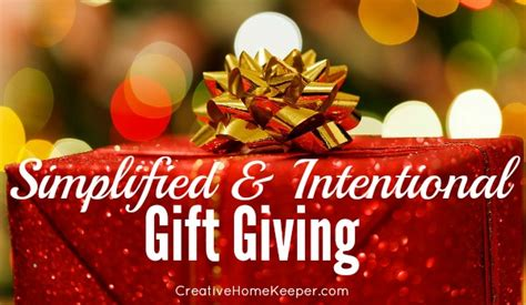 simplified and intentional gift giving creative home keeper