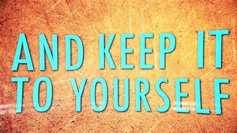 Keep It To Yourself Lyric Video Youtube