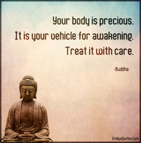 Your Body Is Precious It Is Your Vehicle For Awakening Treat It With Care Popular