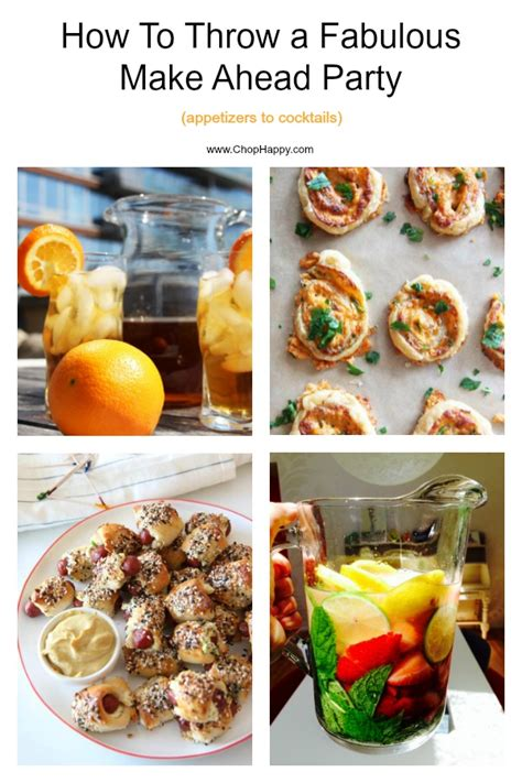 How To Throw A Fabulous Make Ahead Party (appetizers To