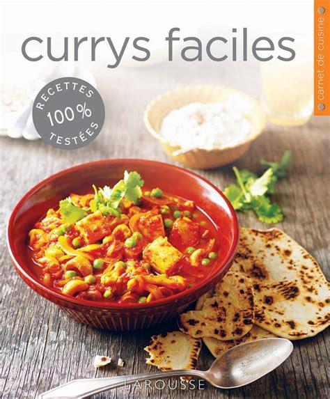 livre cuisine larousse livre currys faciles carla bardi larousse carnets de