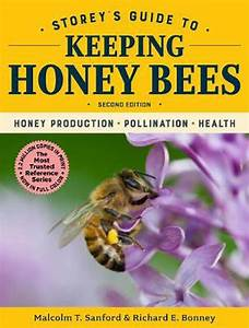 Storey U0026 39 S Guide To Keeping Honey Bees  Honey Production