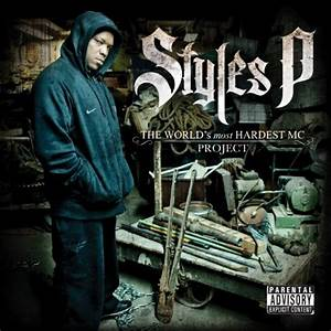 Styles P The World39s Most Hardest MC Project Album