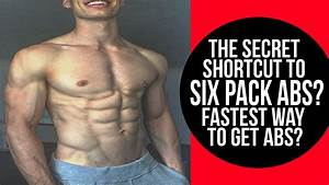 The Secret Shortcut To Six Pack Abs