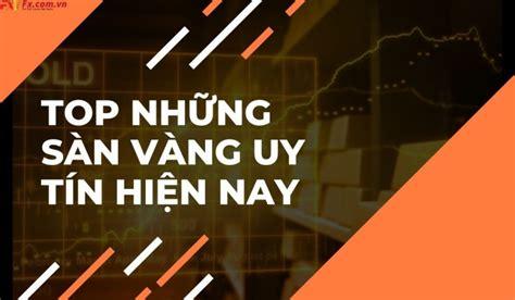 Để giúp các bạn giải đáp thắc mắc này thì bài viết này tuong.me sẽ chia sẻ cho các bạn 1 sàn tiền ảo bitcoin uy tín tại việt nam hỗ trợ mua bán btc qua các ngân hàng như vietcombank,… đó. Top 10 Sàn Vàng Uy Tín Tại Việt Nam đáng Giao Dịch - FX Việt