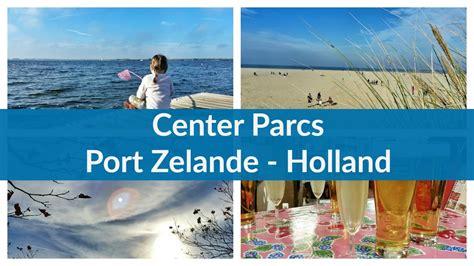 center parcs port zelande holland doovi