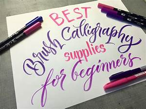 best brush calligraphy supplies for beginners With brush lettering supplies