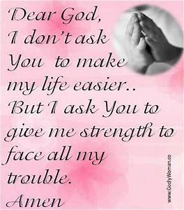 Daily Quotes: Quote About Dear God I Ask You To Give Me ...