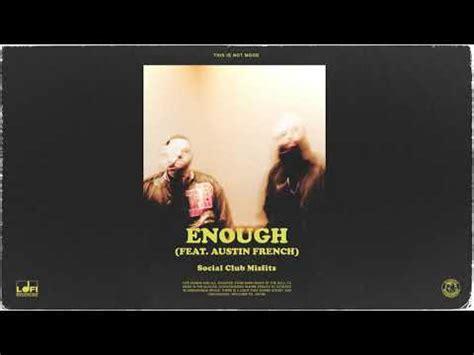 Social Club Misfits - Enough (feat. Austin French) Lyrics ...