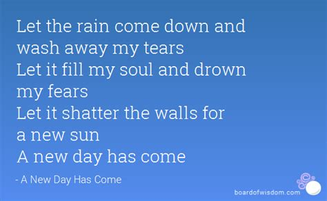 Let The Rain Come Down And Wash Away My Tears Let It Fill