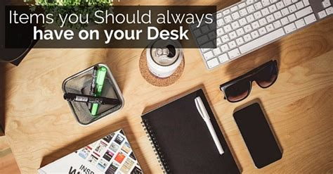 things for your desk at work 25 useful items you should always have on your desk wisestep