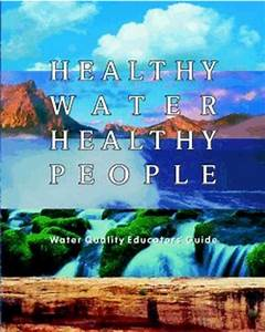Healthy Water  Healthy People Water Quality Educators