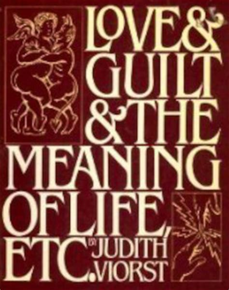love guilt  meaning  life   judith viorst