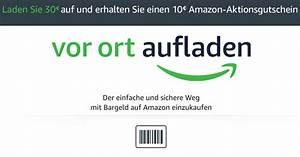 Aufladen De Gutschein : 30 amazon gutschein vor ort aufladen 10 gutschein geschenkt ~ Yasmunasinghe.com Haus und Dekorationen