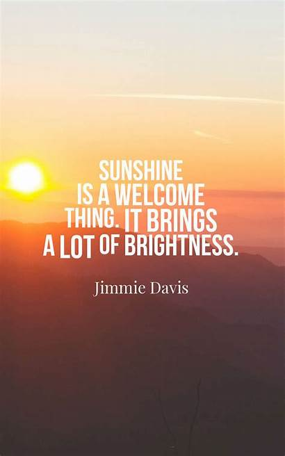 Sunshine Quotes Sayings Inspirational Bring Welcome Place