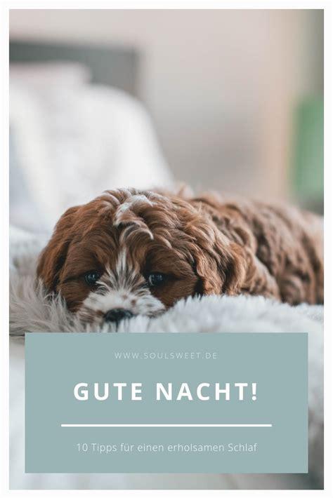 Erholsame Nacht Bilder by Gute Nacht 10 Tipps F 252 R Einen Erholsamen Schlaf Soulsweet