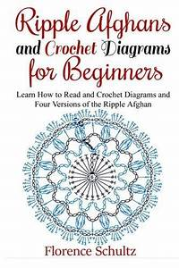 Ripple Afghans And Crochet Diagrams For Beginners