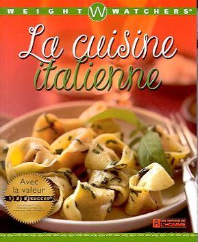 livre cuisine italienne livre weight watchers cuisine italienne les éditions