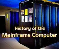 History of the Mainframe Computer | BizYell