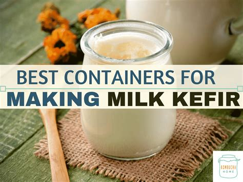 Best Containers For Making Milk Kefir  Kombucha Home