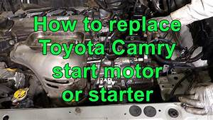 How To Replace Toyota Camry Start Motor Or Starter  Years