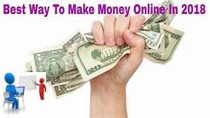 Best Way To Make Money Online In 2018 - YouTube