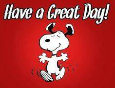 Snoopy - Have a nice day Have a Great Day Pinterest