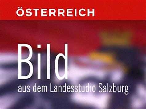 oesterreich bild aus salzburg landesstudio salzburg