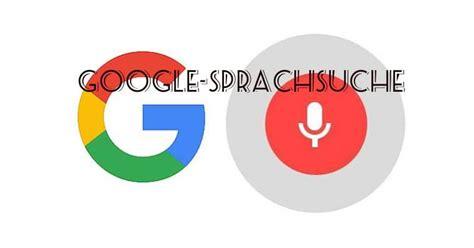 google sprachsuche aktivieren die wichtigsten befehle