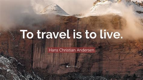 hans christian andersen quote  travel