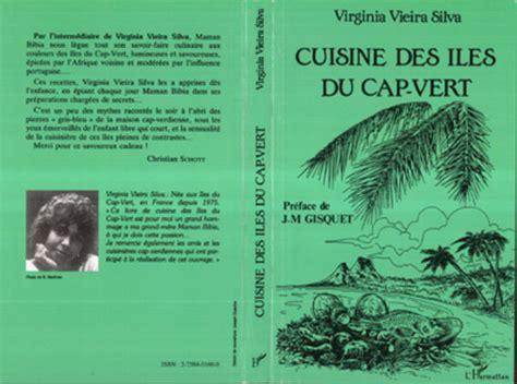 cap cuisine ile de cuisine des îles du cap vert virginia vieira silva