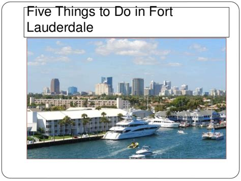 Five Things To Do In Fort Lauderdale