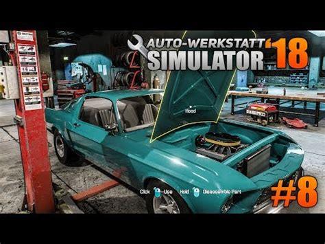 auto werkstatt simulator 2018 auto werkstatt simulator 2018 8 roadmasters karre am start car mechanic simulator 2018