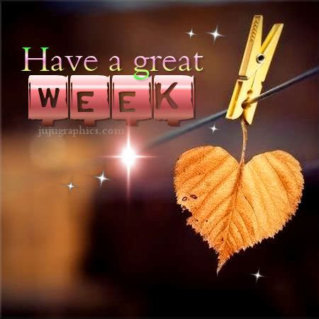 great week  graphics quotes comments images
