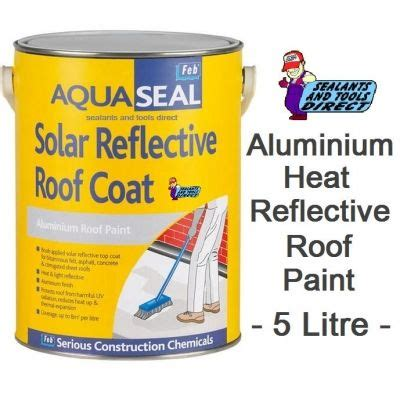 aluminium heat reflective roof paint feb aquaseal solar