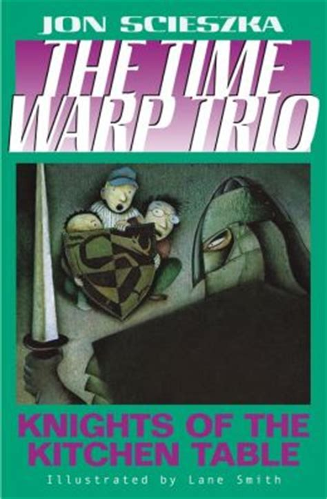 the kitchen table book knights of the kitchen table the time warp trio series 1