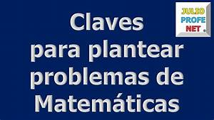 CLAVES PARA PLANTEAR PROBLEMAS DE MATEMÁTICAS YouTube