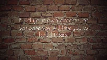 Quotes Inspirational Build Dreams Own Someone Hire