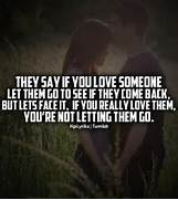 say if you love someon...Quotes About Letting Go Of Someone You Love Tumblr