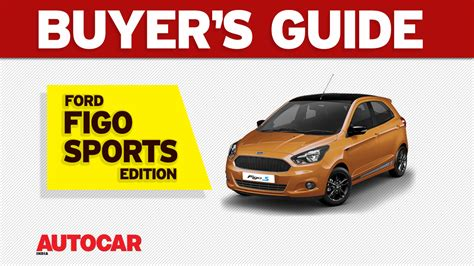 buyers guide ford figo sports edition video autocar india