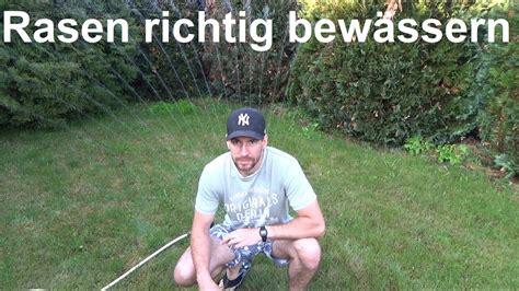 Wann Dünge Ich Meinen Rasen by Rasen Richtig Sprengen Rasen Richtig Bew 228 Ssern Wie Und