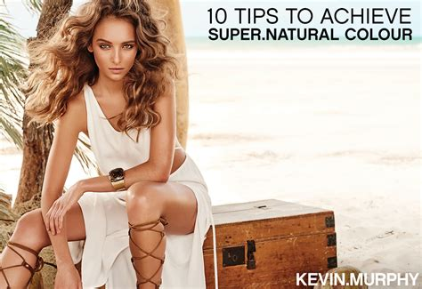 10 Tips To Achieve Super.natural Colour