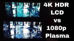 1080p Plasma Tv Vs 4k Hdr Lcd Tv  Surprising Results