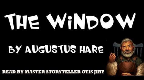 The Window By Augustus Hare The Otis Jiry Channel