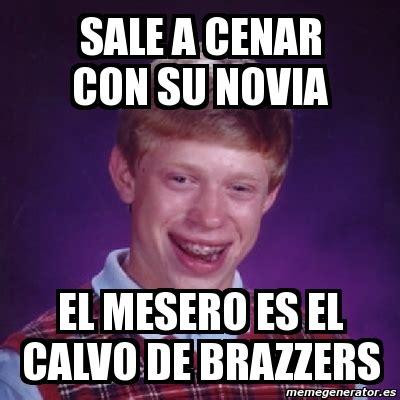 Brazzers Meme Generator - meme bad luck brian sale a cenar con su novia el mesero es el calvo de brazzers 2789446