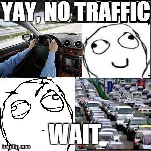 Traffic Meme - i sure do regret saying that imgflip