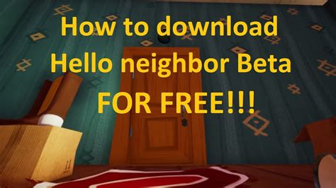 how to hello neighbor beta for free