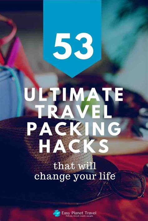 53 Ultimate Travel Packing Hacks That Will Change Your